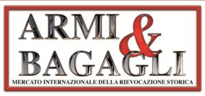 Armi & Bagagli 2017 - Mercato Internazionale della Rievocazione Storica @ Piacenza Expo   Piacenza   Emilia-Romagna   Italia